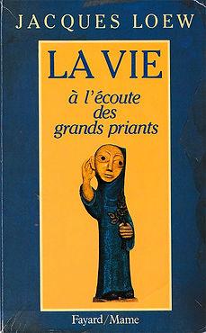 LaVieALEcouteDesGrandsPriants-JacquesLoe