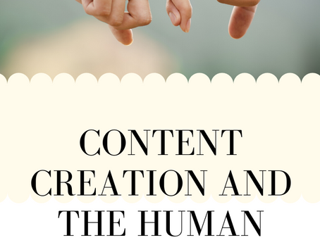 Content Creation and The Human Connection