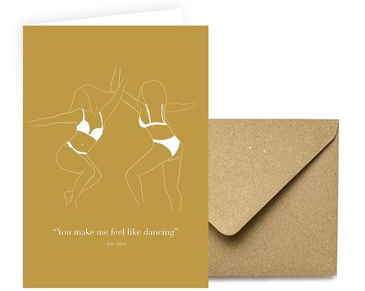 """""""You Make Me Feel Like Dancing"""" Card"""