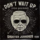 Shooter Jennings - Don't Wait Up.jpg