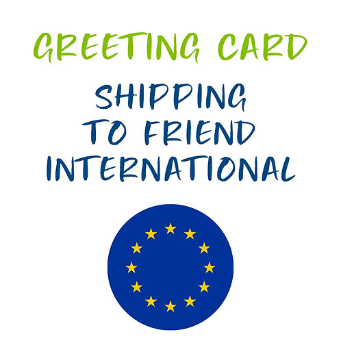 Greeting Card - Send to an International Friend