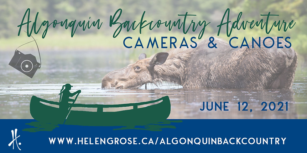 Algonquin Backcountry Adventure: Cameras and Canoes (June 12, 2021)