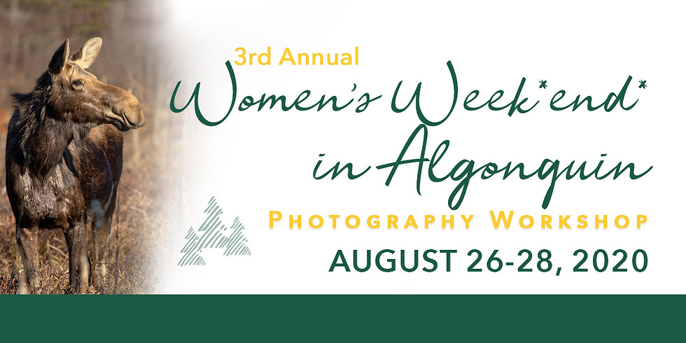 3rd Annual Women's Week*end* in Algonquin Photography Workshop