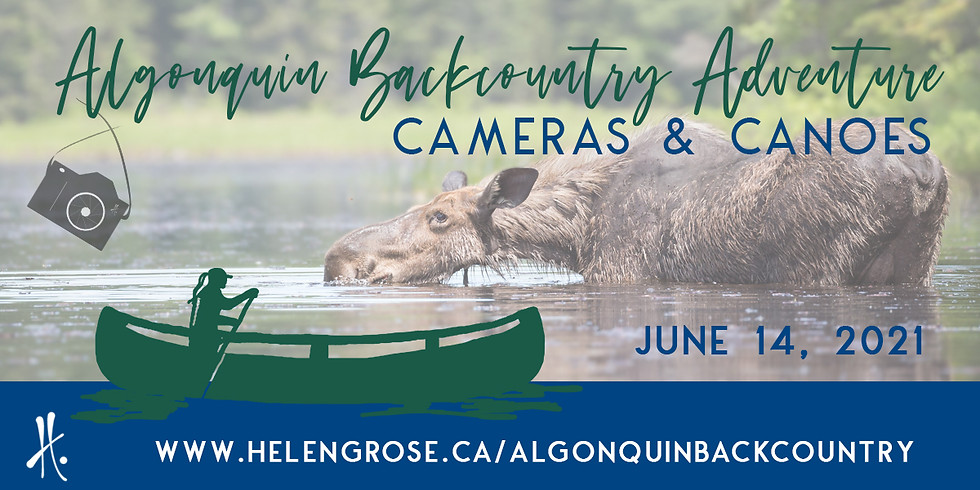 Algonquin Backcountry Adventure: Cameras and Canoes (June 14, 2021)