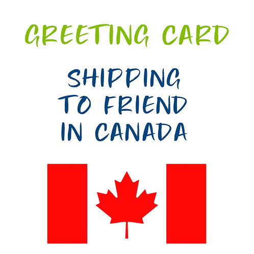 Greeting Card - Send to a Friend in Canada