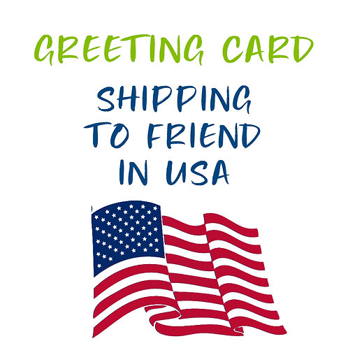 Greeting Card - Send to a Friend in the USA