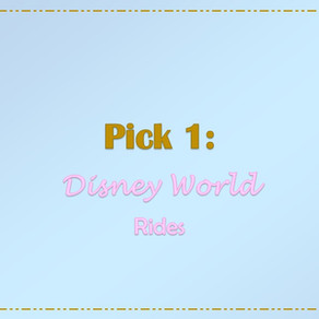 Pick 1: Disney World Rides
