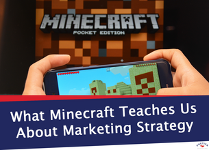 What Minecraft Teaches Us About Marketing Strategy