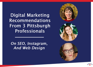 Digital Marketing Recommendations From 3 Pittsburgh Professionals: On SEO, Instagram, and Wed Design