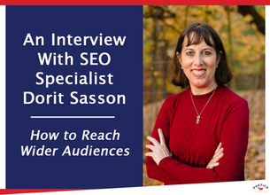 An Interview With SEO Specialist Dorit Sasson: How to Reach Wider Audiences