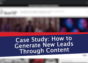 Case Study: How to Generate New Leads Through Content