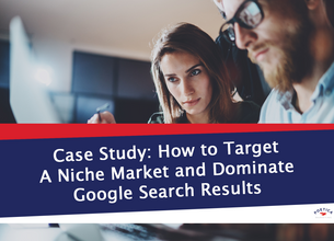 Case Study: How to Target A Niche Market And Dominate Google Search Results