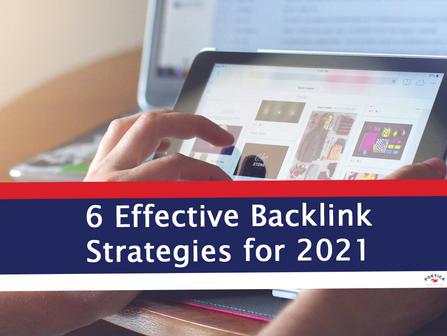 6 Effective Backlink Strategies for 2021
