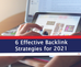6 Effective Backlink Strategies for 2021