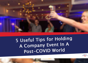 5 Useful Tips for Holding A Company Event In A Post-COVID World