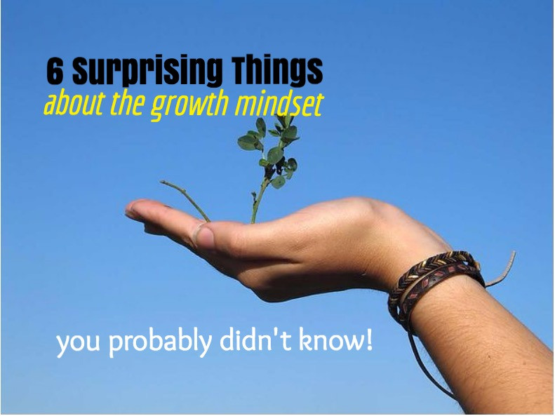 6 surprising things about the growth mindset