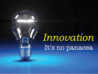 Innovation is not a panacea for today's poor business results