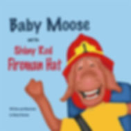 Baby Moose and the Shiny Red Fireman Hat