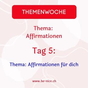 Themawoche: Affirmation Tag 5