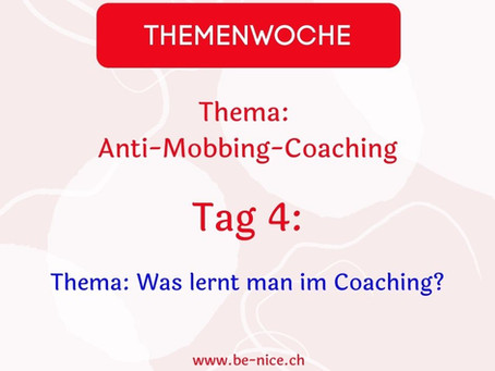 Themawoche: Anti-Mobbing-Coaching Tag 4