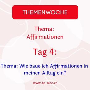 Themawoche: Affirmation Tag 4