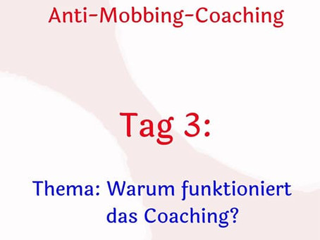 Themawoche: Anti-Mobbing-Coaching Tag 3