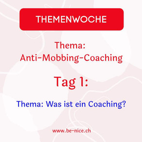 Themawoche: Anti-Mobbing-Coaching Tag 1