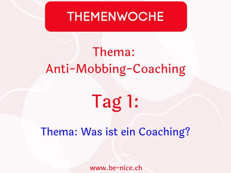 Themawoche: Anti-Mobbing-Coaching Tag 1