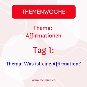 Themawoche: Affirmation Tag 1