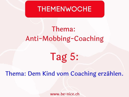 Themawoche: Anti-Mobbing-Coaching Tag 5