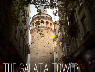 A Must Go Place: The Galata Tower, Istanbul, Turkey