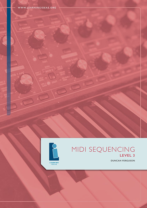 Music Technology Flipped Classroom - MIDI SEQUENCING LEVEL 3