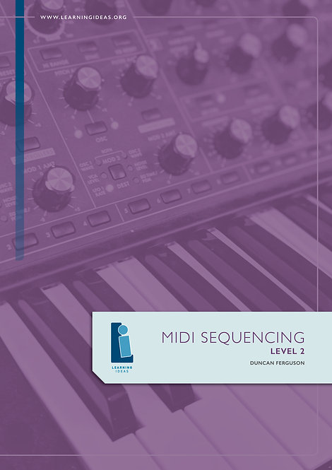 Music Technology Flipped Classroom - MIDI SEQUENCING LEVEL 2