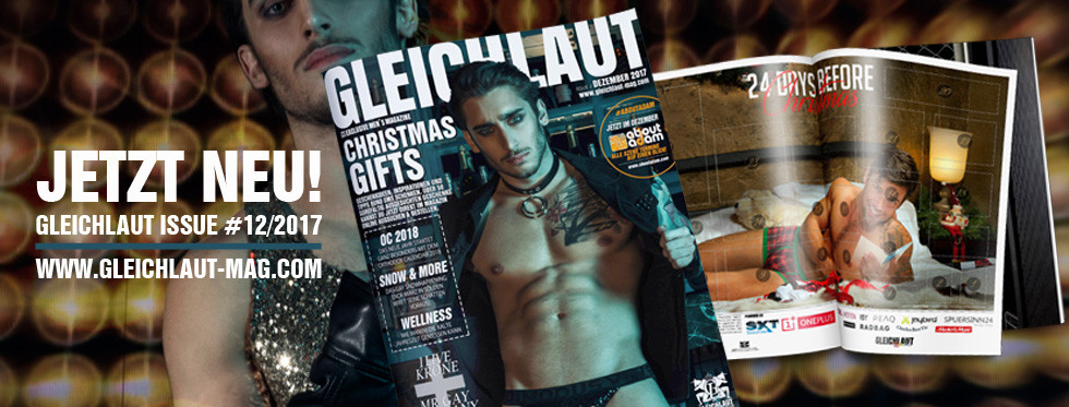 GLEICHLAUT - GAY MAGAZINE - ISSUE DECEMBER 2017