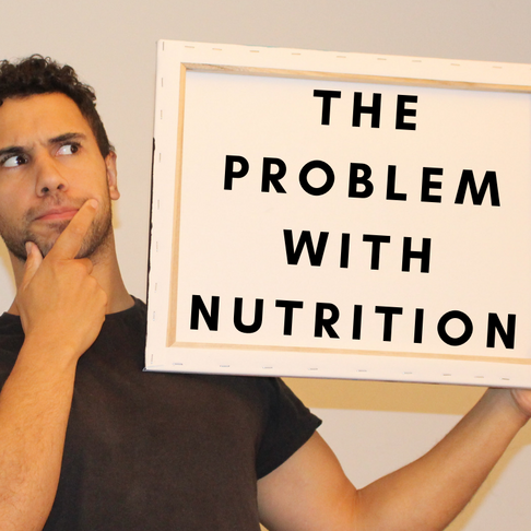 THE PROBLEM WITH NUTRITION