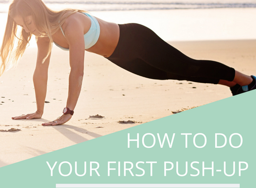 HOW TO DO YOUR FIRST PROPER PUSH-UP…AND THEN 10 IN A ROW!