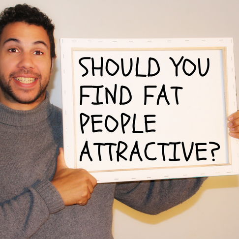 Should you find fat people attractive?
