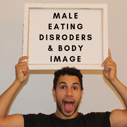 MALE EATING DISORDERS & BODY IMAGE