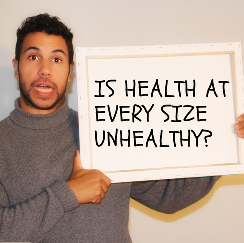 IS HEALTH AT EVERY SIZE UNHEALTHY?