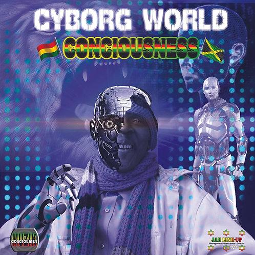Cyborg World Album - Conciousness