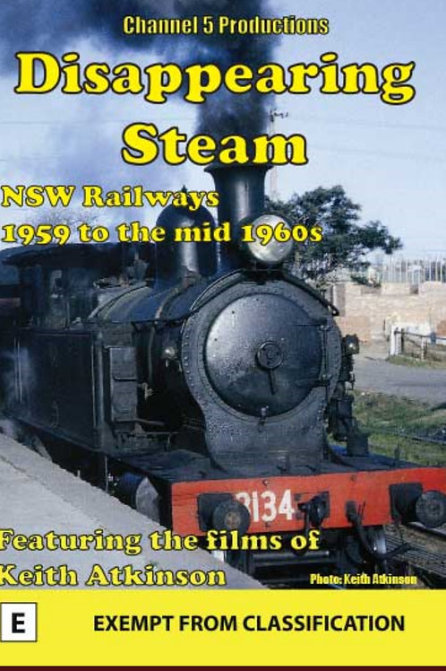 Disappearing Steam - NSW The 1950s and 60s.