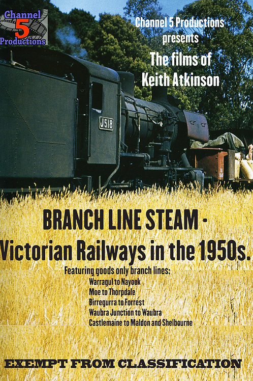 BRANCH LINE STEAM - Victorian Railways In The 1950s