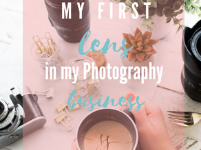 My First Lens in my Photography Business
