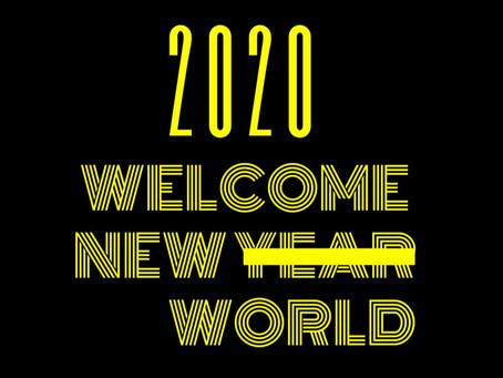 2020 não trouxe só um novo ano, mas sim um novo mundo