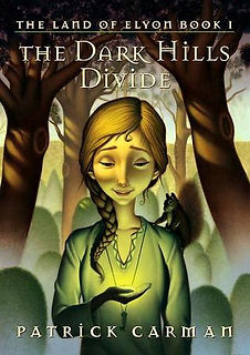 The Land of Elyon Book 1 The Dark Hills Divide by Patrick Carman