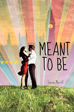 Meant To Be by Lauren Morril