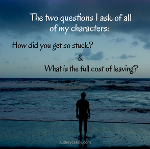 Audrey Cefaly: The two questions I ask of all of my characters...