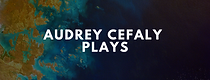 audrey-cefaly-plays.png