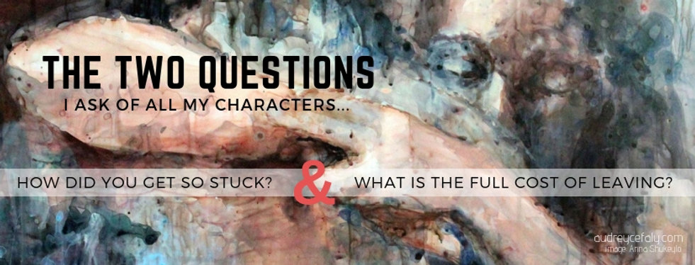 "Playwrighting Tips and Tricks - ""The Two Question I Ask of All My Characters"""