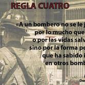 Regla 4: Al bombero no se le juzga por lo que mucho que sabe sino por influir positivamente